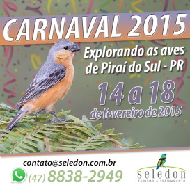 Evento: Carnaval 2015 – Explorando as aves de Piraí do Sul – PR, por Seledon Turismo